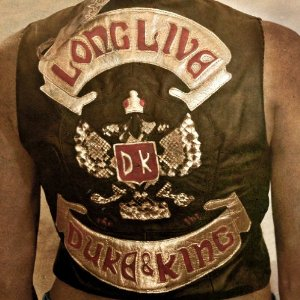 The Duke & The King - Long Live